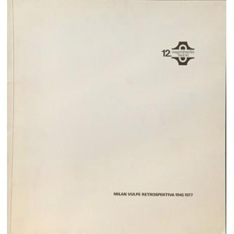MILAN VULPE RETROSPEKTIVA 1945-1977 : 12. ZAGREBAČKI SALON